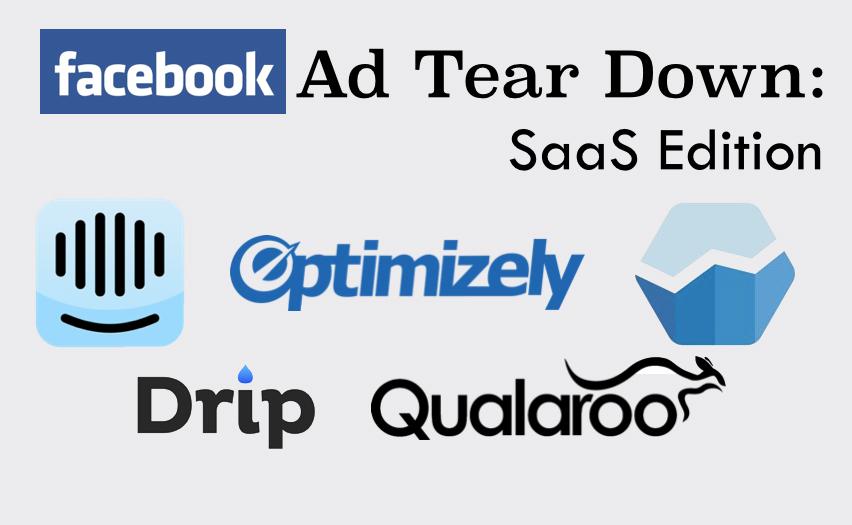 SaaS Facebook Ad Tear Down: Intercom, Optimizely, Baremetrics, Drip and Qualaroo